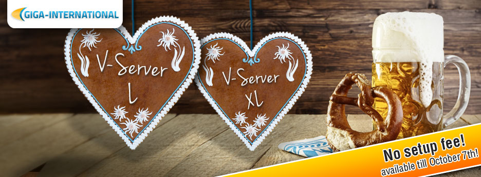 Oktoberfest Special: No Setup fee when ordering a V-Server L or XL