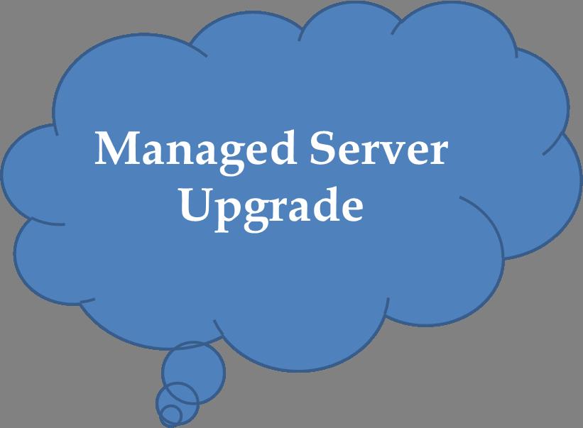 Managed Server Upgrade