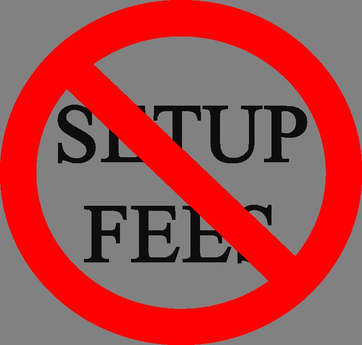 No Setup Fees